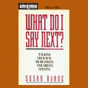 What Do I Say Next? Talking Your Way to Business and Social Success Audiobook