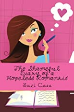 The Shameful Diary of a Hopeless Romantic (Volume 1)