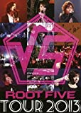 √5 -ROOT FIVE- TOUR 2013 (DVD2枚組)