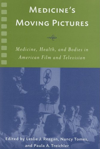 Medicine's Moving Pictures (Rochester Studies in Medical...