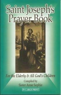 Saint Joseph's Prayer Book for the Elderly & All God's Children