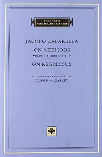 On Method, Volume 2 (The I Tatti Renaissance Library)