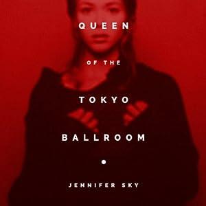 Queen of the Tokyo Ballroom Audiobook