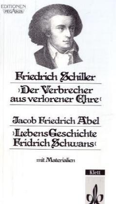 Der Verbrecher aus verlorener Ehre / Lebens-Geschichte Fridrich Schwans: Werkausgabe mit Materialien