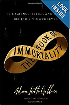 Downloads The Book of Immortality: The Science, Belief, and Magic Behind Living Forever e-book