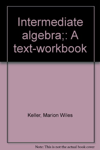 Intermediate algebra;: A text-workbook