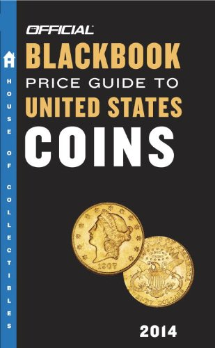 The Official Blackbook Price Guide to United States Coins 2014, 52nd Edition (Official Blackbook Price Guide to U.S. Coins)