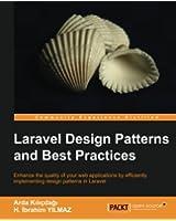Laravel Design Patterns and Best Practices
