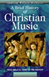 img - for Brief History of Christian Music: From Biblical Times to the Present by Andrew Wilson-Dickson (1997-09-19) book / textbook / text book