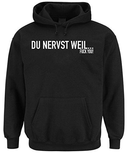 Du Nervst Weil... Hooded Sweater Nero Certified Freak-L