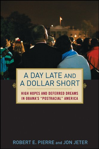 """A Day Late And A Dollar Short: High Hopes And Deferred Dreams In Obama'S """"""""Post-Racial"""""""" America"""