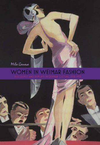 Women in Weimar Fashion: Discourses & Displays in German Culture, 1918-1933 (Screen Cultures: German Film and the Visual)