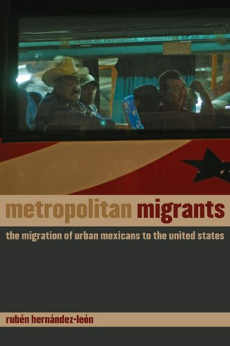 Metropolitan Migrants: The Migration of Urban Mexicans to...