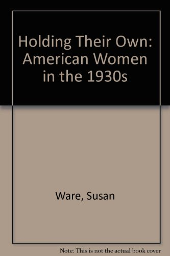 Holding Their Own: American Women in the 1930s