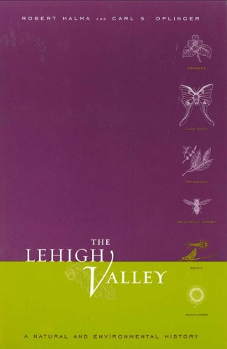 The Lehigh Valley: A Natural and Environmental History
