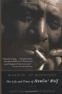 Moanin' at Midnight by James Segrest and Mark Hoffman ...