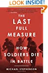 The Last Full Measure: How Soldiers D...