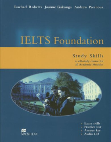 IELTS Foundation Study Skills: a self-study course for all Academic Modules