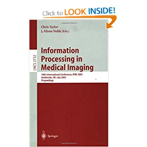 Information Processing in Medical Imaging: 18th International Conference, IPMI 2003 (Lecture Notes in Computer Science)