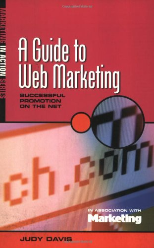 The Guide to Web Marketing: Successful Promotion on the Net