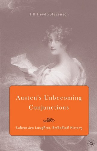 Austen's Unbecoming Conjunctions: Subversive Laughter, Embodied History PDF