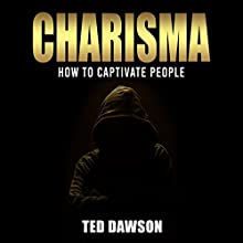 Charisma: How to Captivate People (       UNABRIDGED) by Ted Dawson Narrated by Marni Frantz