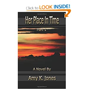 Her Place In Time, Part 1 Amy K. Jones and Jason M. Jones