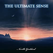 The Ultimate Sense Audiobook by Neville Goddard Narrated by Benjamin Holmes