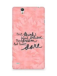 AMEZ think belive dream dare Back Cover For Sony Xperia C4