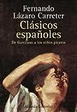 Clasicos espanoles / Spanish Classics: De Garcilaso a Los Ninos Picaros (Libros Singulares (Ls)) (Spanish Edition) (8420641421) by Lazaro Carreter, Fernando