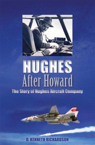 hughes-after-howard-the-story-of-hughes-aircraft-company-english-edition