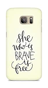 AMEZ she who is brave is free Back Cover For Samsung Galaxy S7 Edge