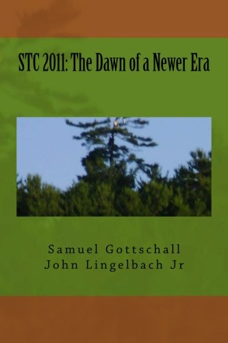 STC 2011: The Dawn of a Newer Era: Volume 2 (STC Series)