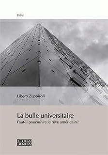 La bulle universitaire : faut-il poursuivre le rêve américain ?, Zuppiroli, Libero