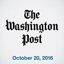 Top Stories Daily from The Washington Post, October 20, 2016 Newspaper / Magazine by  The Washington Post Narrated by  The Washington Post
