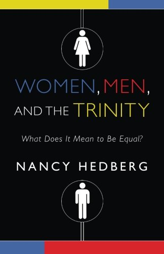 Women, Men, and the Trinity: What Does It Mean to Be Equal?