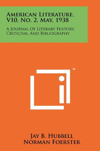American Literature, V10, No. 2, May, 1938: A Journal of Literary History, Criticism, and Bibliography