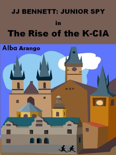 Jj Bennett: Junior Spy In The Rise Of The K-cia by Alba Arango ebook deal