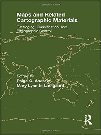Maps and Related Cartographic Materials: Cataloging, Classification, and Bibliographic Control
