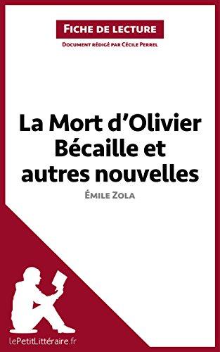Cécile Perrel - La Mort d'Olivier Bécaille et autres nouvelles de Émile Zola (Fiche de lecture): Comprendre la littérature avec lePetitLittéraire.fr (French Edition)