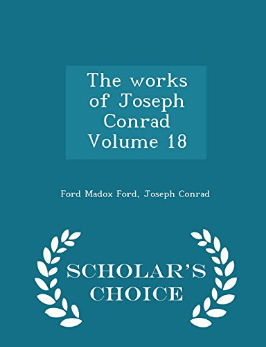 The works of Joseph Conrad Volume 18 - Scholar's Choice Edition
