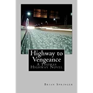 Highway to Vengeance: A Thomas Highway Novel (Volume 1)