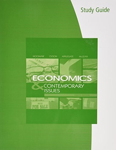 Study Guide for Moomaw/Olson/McClean/Applegate's Economics and Contemporary Issues