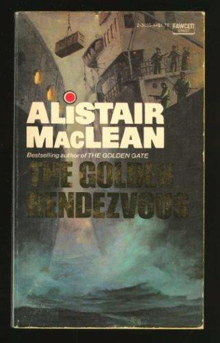 The Golden Rendezvous, Alistair MacLean