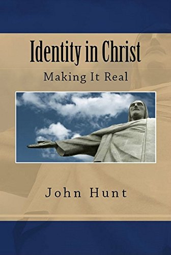 Identity in Christ: Making it Real