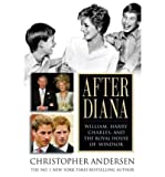 After Diana: William, Harry, Charles, and the Royal House of Windsor (0739484559) by CHRISTOPHER ANDERSEN