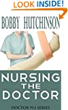 NURSING THE DOCTOR, DOCTOR 911 SERIES: MEDICAL ROMANCE SERIES