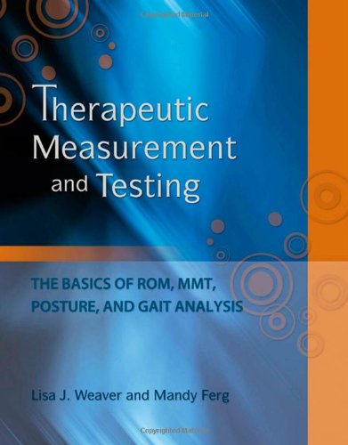 Therapeutic Measurement and Testing: The Basics of ROM,...