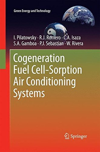 Cogeneration Fuel Cell-Sorption Air Conditioning Systems (Green Energy and Technology) by I. Pilatowsky (2014-09-26)