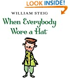 When Everybody Wore a Hat (Junior Library Guild Selection)